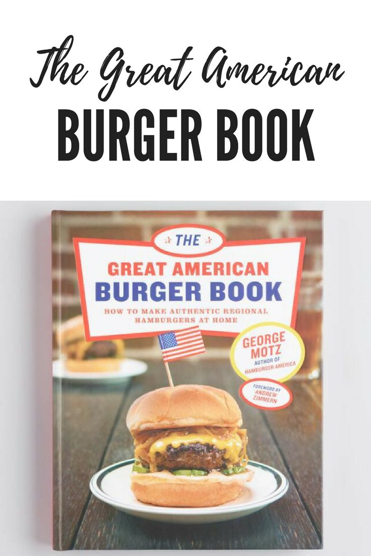 Awesome recipes to have the best burger at your table! #cookbook #burgers #americanfood #americancuisine #hamburgers #recipes #cookout #grilling #restaurantrecipes #affiliate #book #cooking #burger #burgerbar #greatamericanburger