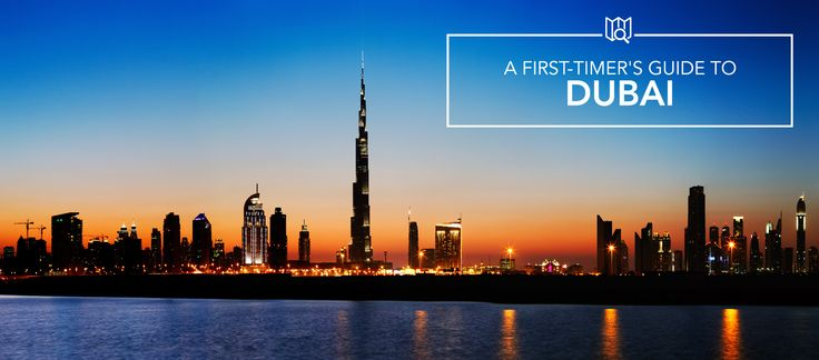 Travelling to Dubai for the first time? Here are some highlights to help you in your planning!