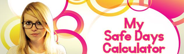 My safe days Calculator, Best days to make love without getting pregnant