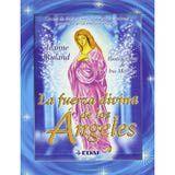 La fuerza divina de los ángeles: <i>La fuerza divina de los ángeles</i> es un juego de cartas y un libro para trabajar con las energías angelicales.