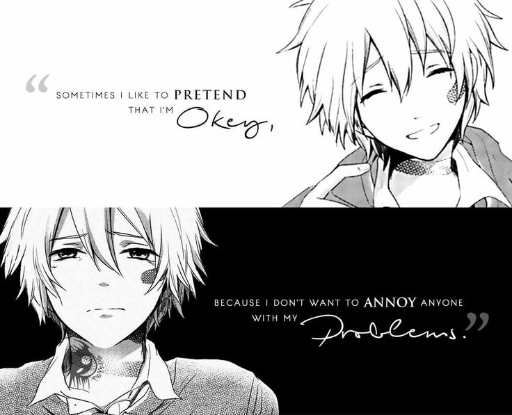 """""""I like to pretend that I'm okay because I don't want to annoy anyone with my problems.""""  Manga: No. 6"""