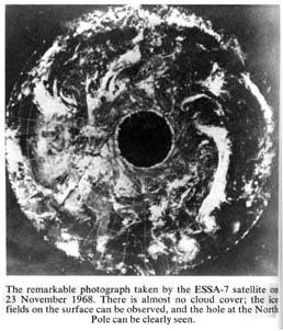 """""""The remarkable photograph taken by ESSA-7 satellite on 23 November 1968. There is almost no cloud cover; the ice fiels on the surface can be observed, and the hole at the North Pole can clearly be seen."""" :)"""