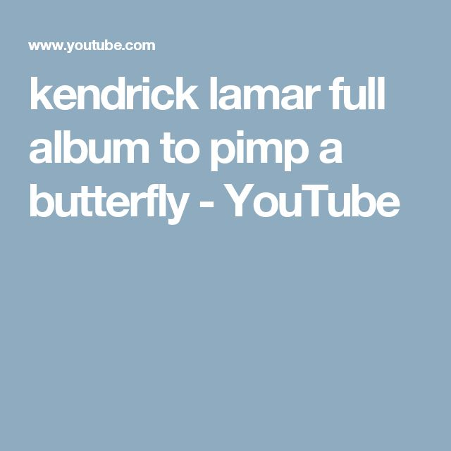 kendrick lamar full album to pimp a butterfly - YouTube