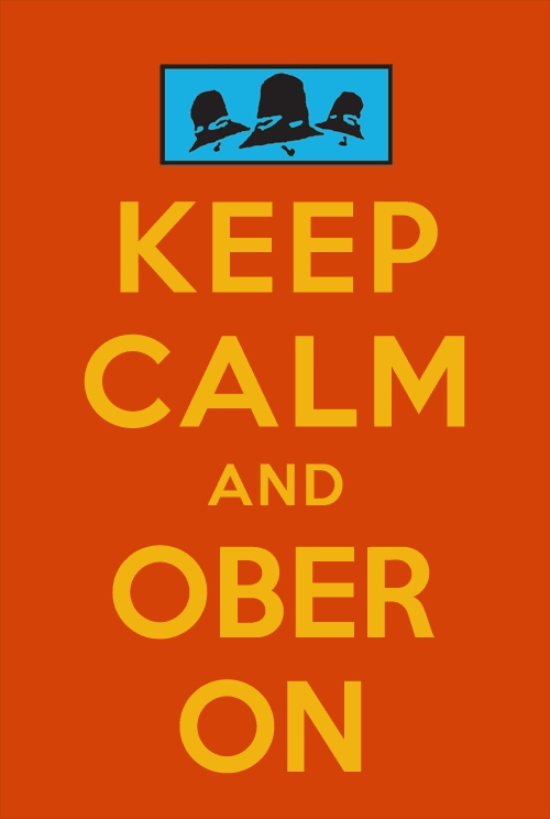 Keep Calm and Oberon!!!!  :-) 9 weeks until floppy floppies and cold beverages. Summer is just around the corner.