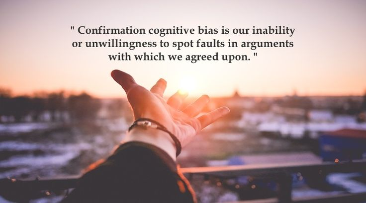 "» ""Confirmation bias is the most effective way to go on living a lie."" Criss Jami In psychology and Cognitive science,"