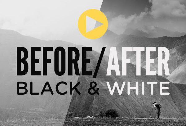 BEFORE / AFTER BLACK & WHITE PHOTO EDITING TUTORIALS