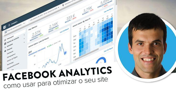 Como usar o Facebook Analytics no seu site. https://joaoalexandre.com/blogue/como-usar-facebook-analytics/