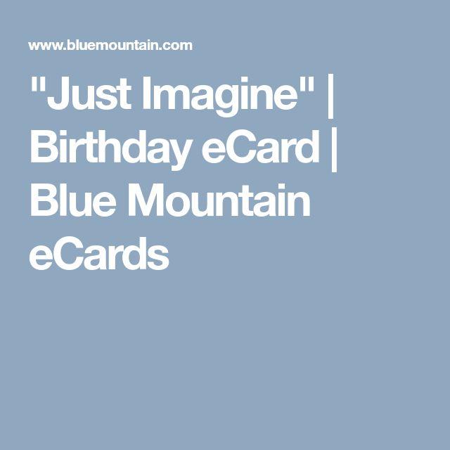 """Just Imagine"" | Birthday eCard | Blue Mountain eCards"
