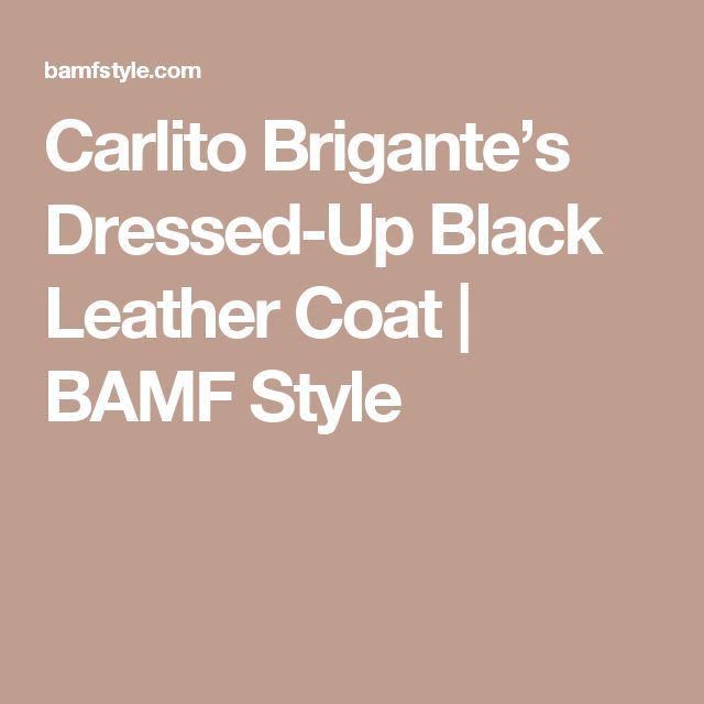 Carlito Brigante's Dressed-Up Black Leather Coat | BAMF Style