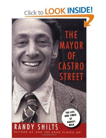 the mayor of castro street They told him no openly gay man would ever win political office    this is the  definitive biography of harvey milk: the man whose personal life, public career,.