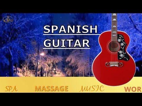 Best Relax Music Spanish Guitar Acoustic Guitar Christmas Music 2019 Scenery Instrumental Youtube Relaxing Music Guitar Youtube