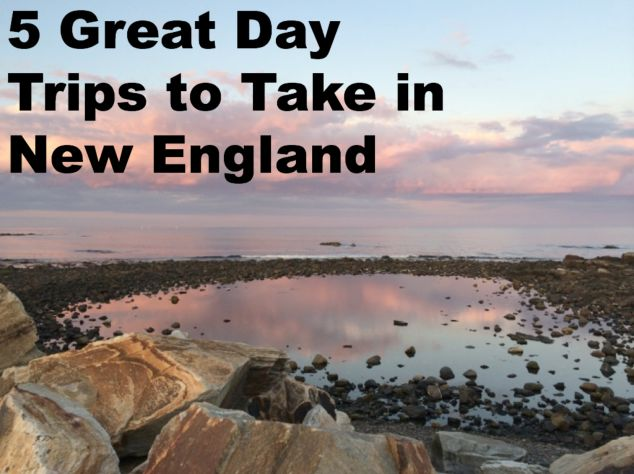 5 Great Day Trips to Take in New England http://www.momgenerations.com/2014/07/best-day-trips-to-take-in-new-england/ #travel