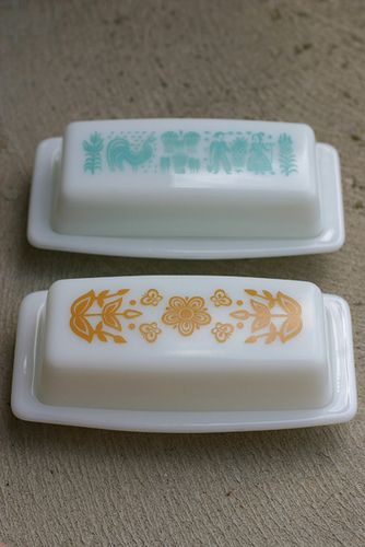 pyrex butter dishes - we keep it out so the butter would be soft & easy to spread