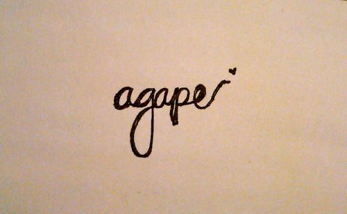 Agape. Greek. love that is without expectations of return, unconditional, selfless. The love Jesus had for us when he suffered and died on the cross for us. The love he felt while carrying his cross, and stopped to console the women. This is the love we strive for: the kind a parent has for their newborn baby in the middle of the night...every night . That is agape