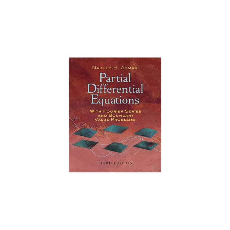 Partial Differential Equations With Fourier Series and Boundary Value Problems (Paperback) (Nakhle H.