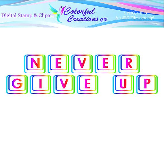 Never Give Up Digital Stamp For Personal And Commercial Use
