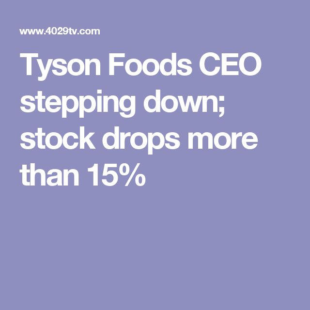 Tyson Foods CEO stepping down; stock drops more than 15%