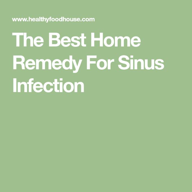 The Best Home Remedy For Sinus Infection