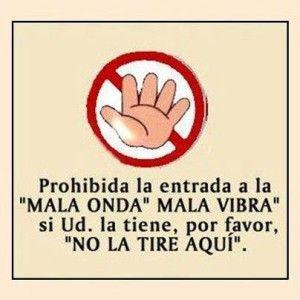"""Cartel: """"Prohibida la entrada a la Mala Onda"""" - Imagenes con Frases, Fotos y Carteles para Compartir"""