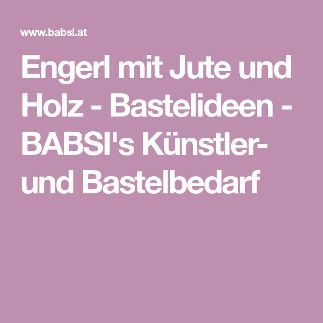 Engerl mit Jute und Holz - Bastelideen - BABSI's Künstler- und Bastelbedarf