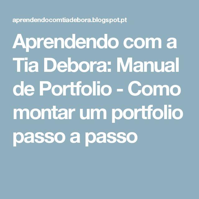 Aprendendo com a Tia Debora: Manual de Portfolio - Como montar um portfolio passo a passo