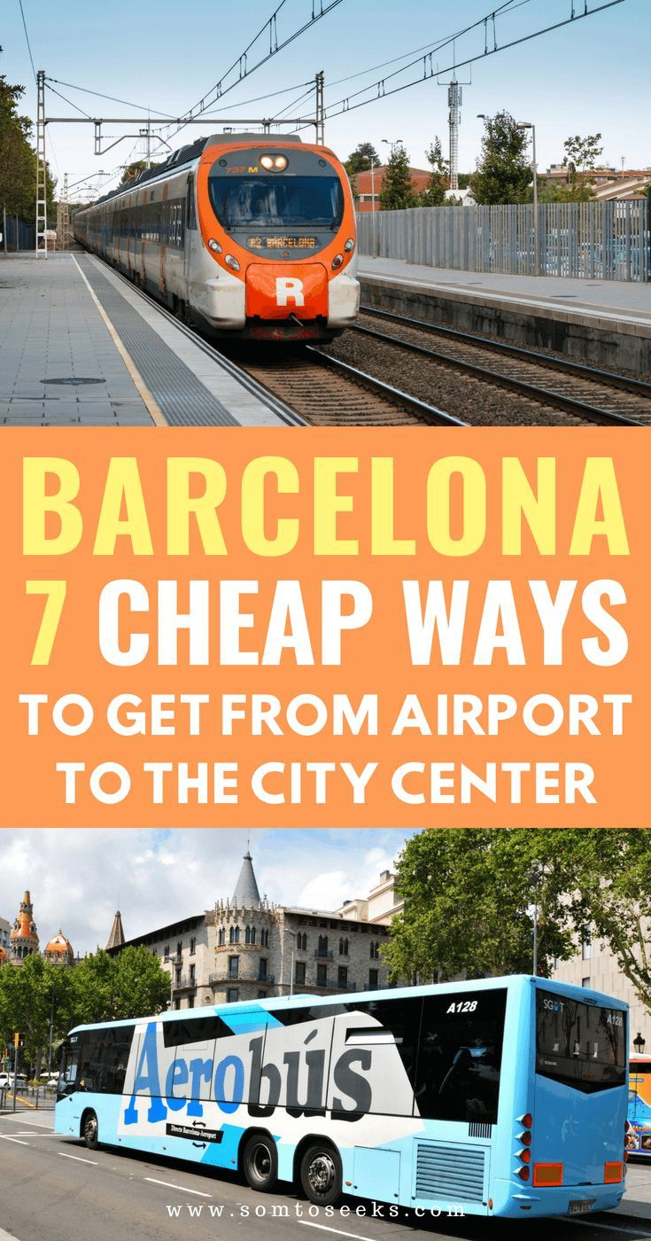 How To Get From Barcelona Airport to the City Center: A Complete