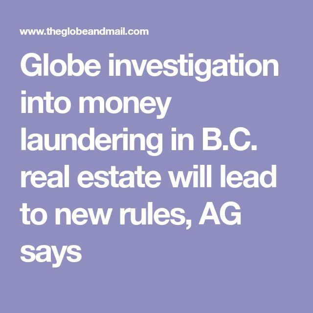 Globe investigation into money laundering in B.C. real estate will lead to new rules, AG says
