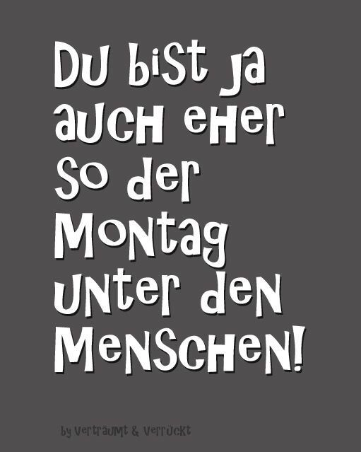 Quote Montags Mensch