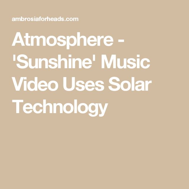 Atmosphere - 'Sunshine' Music Video Uses Solar Technology
