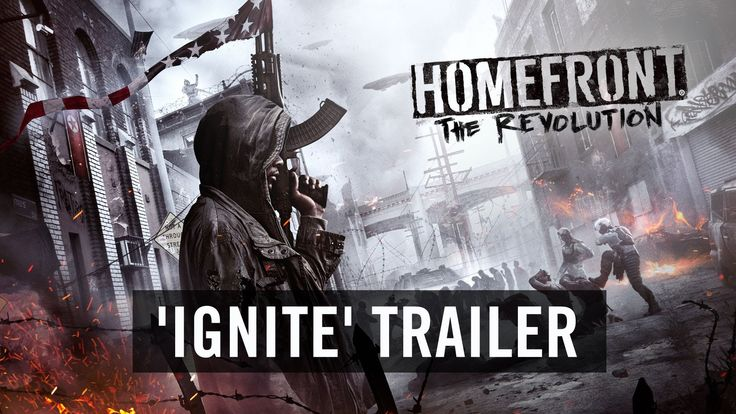 Homefront The Revolution Ignite Trailer PS4 XBOX ONE PC