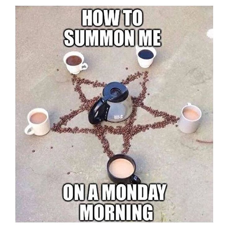 How to summon me on a monday morning. ~ coffee, witchcraft, pentacle, humor