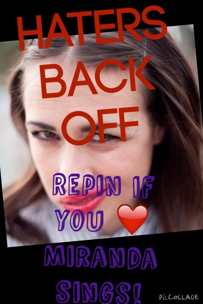 Miranda is queen! Haters back off!!!