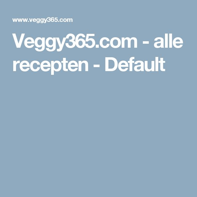 Veggy365.com  - alle recepten - Default