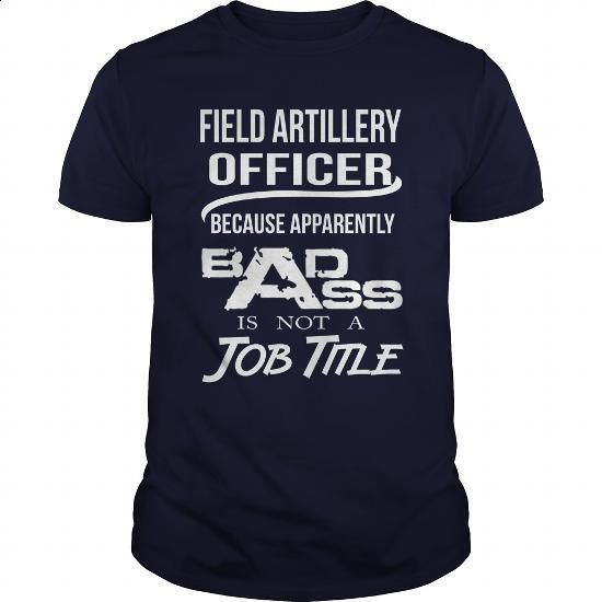 FIELD ARTILLERY OFFICER - BADASS T4 - #tee shirt #lrg hoodies. I WANT THIS => https://www.sunfrog.com/LifeStyle/FIELD-ARTILLERY-OFFICER--BADASS-T4-Navy-Blue-Guys.html?60505