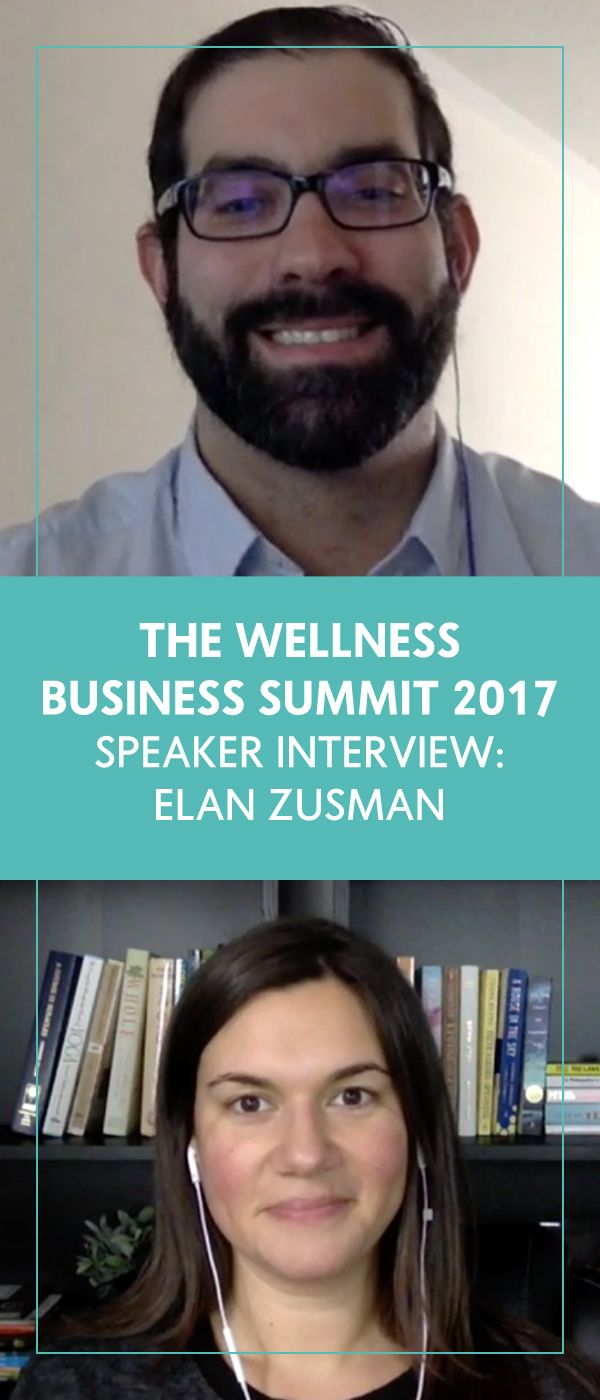 WBS'17 Speaker Interview: Elan Zusman - The Wellness Business Hub