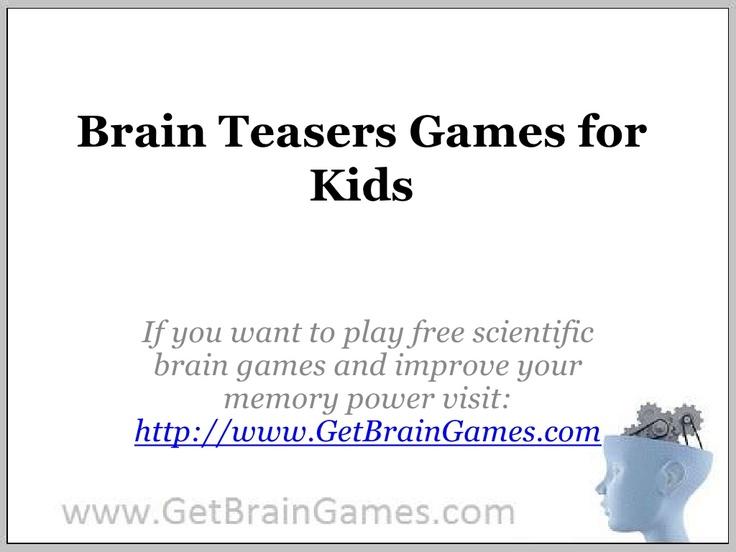brain-teasers-games-for-kids by memorygames via Slideshare
