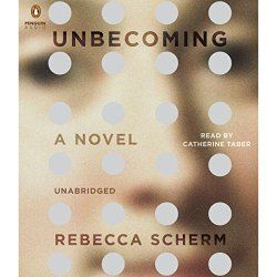 Title : Unbecoming Author : Rebecca Scherm Narrators : Catherine Taber Genre : Mystery/Thriller Publisher : Penguin Audio Listening Length : 13 hours 30 minutes Rating : 4.5/5 Narrator Rating : 5/5…