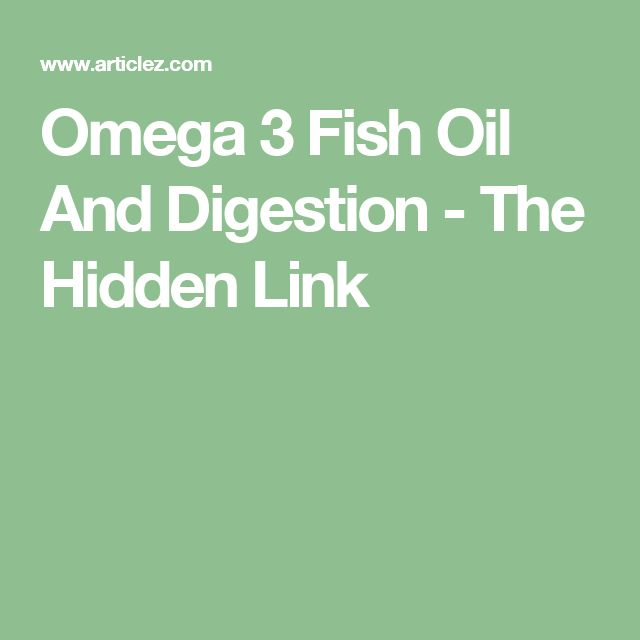 Omega 3 Fish Oil And Digestion - The Hidden Link