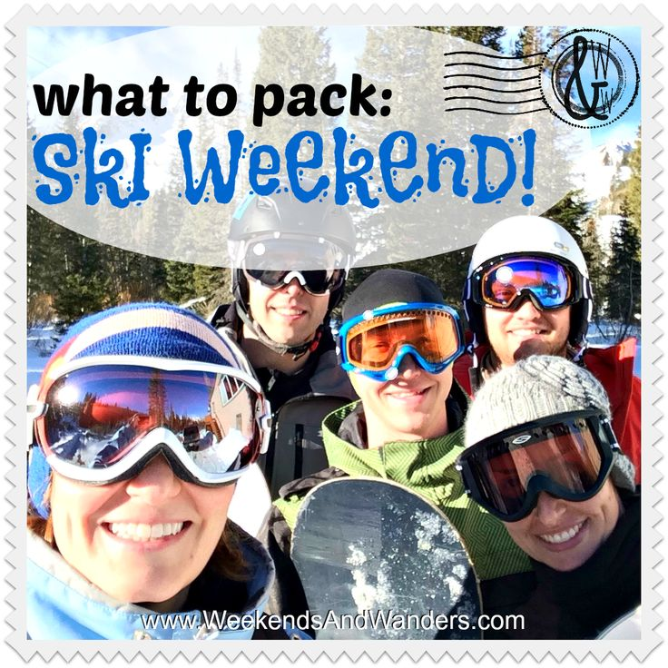 Make sure you know what to pack for a ski weekend! Never forget your gloves or goggles again!