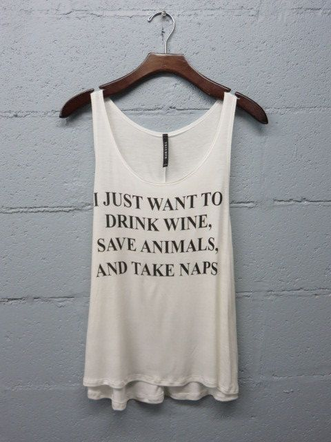 Hey, I found this really awesome Etsy listing at https://www.etsy.com/listing/236669723/drink-wine-save-animals-and-take-naps