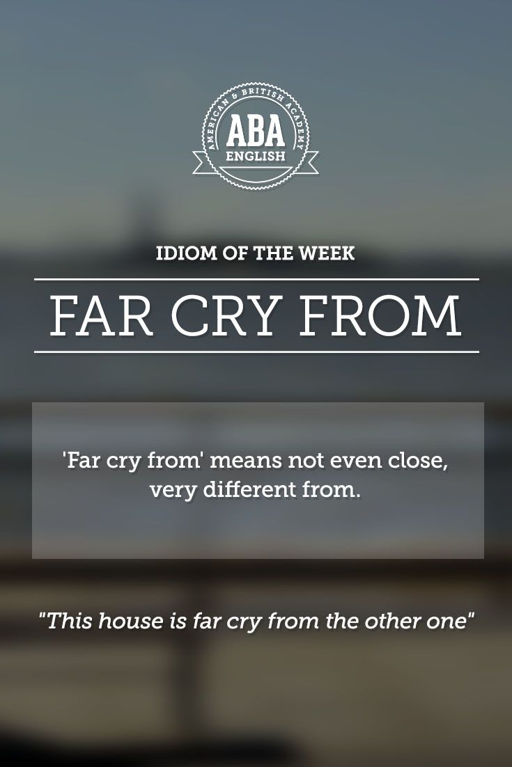 "English #idiom ""Far cry from"" refers to not being even close, being very different from."