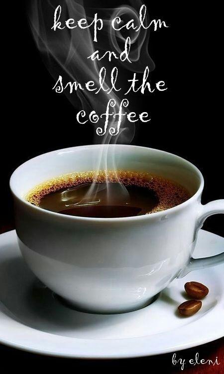 Keep Calm and Small the Coffee / Coffee Shop Stuff