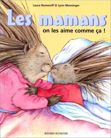Les Papas et les mamans, on les aime comme ça: Amazon.fr: Laura Numeroff: Livres