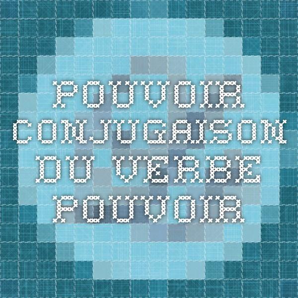pouvoir - Conjugaison du verbe pouvoir