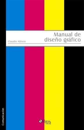 Manual de dise o gr fico claudio altisen comunicaci n for Libros de diseno grafico