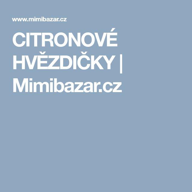 CITRONOVÉ HVĚZDIČKY | Mimibazar.cz