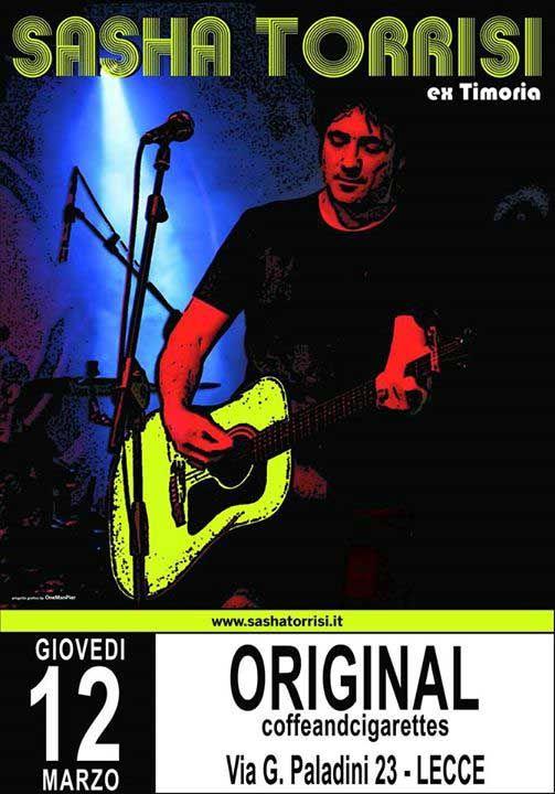 Sasha Torrisi live, voce e chitarra dei Timoria, giovedì 12 marzo 2015 all'Original Coffee and Cigarettes di #Lecce (Le)