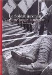 Le Soldat inconnu: La guerre, la mort, la mémoire - Jean-Yves Le Naour