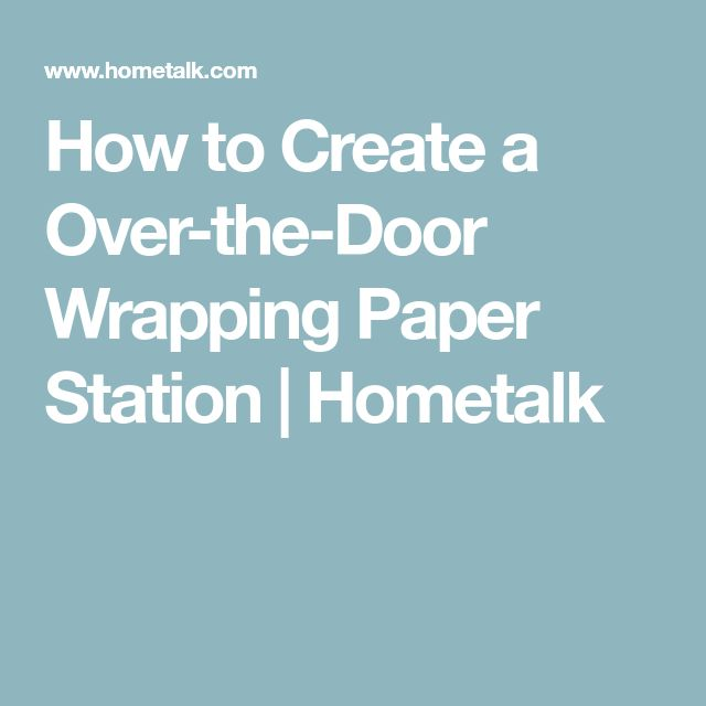 How To Create A Over The Door Wrapping Paper Station | Hometalk