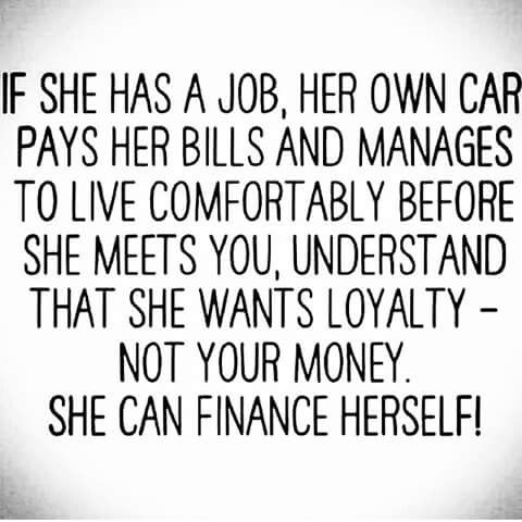 She can finance herself. We want someone to build with and get loyalty. Let's build an empire.